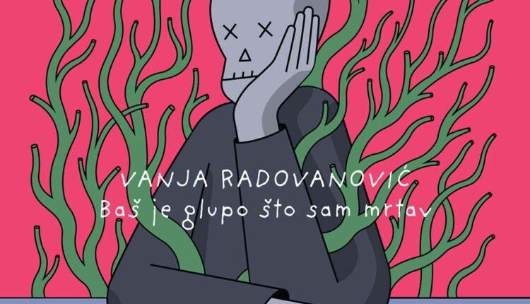 """Novi album Vanje Radovanovića """"Baš je glupo što sam mrtav"""""""